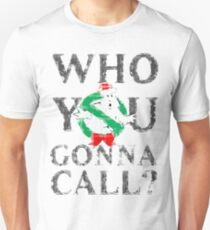 Christmas GhostBusters - Who You Gonna Call?  T-Shirt