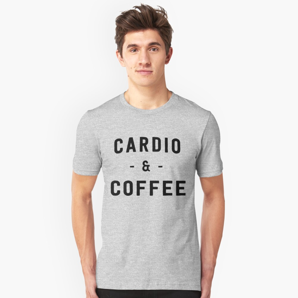 Cardio and Coffee Unisex T-Shirt Front