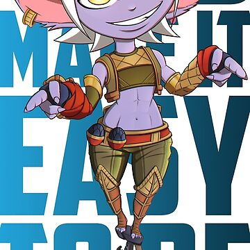 You make it easy to be unimpressed - Tristana  by Katanagraphix