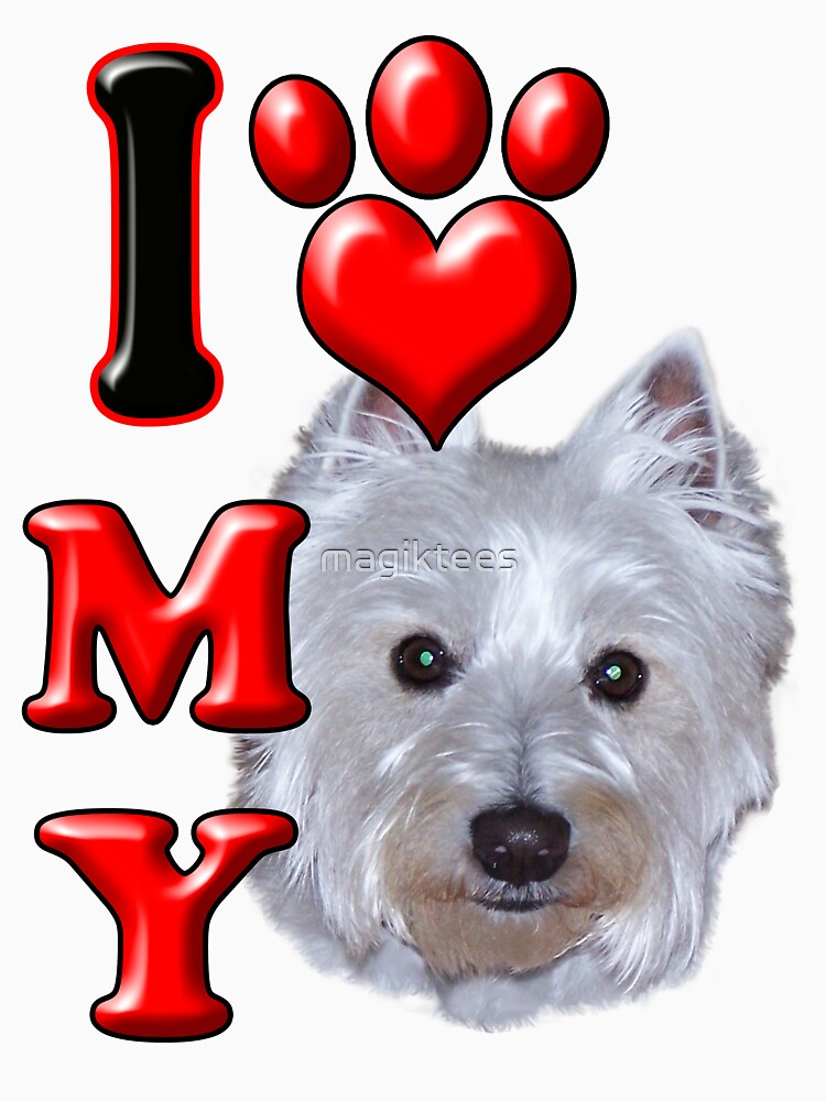 I Love My Westie by magiktees