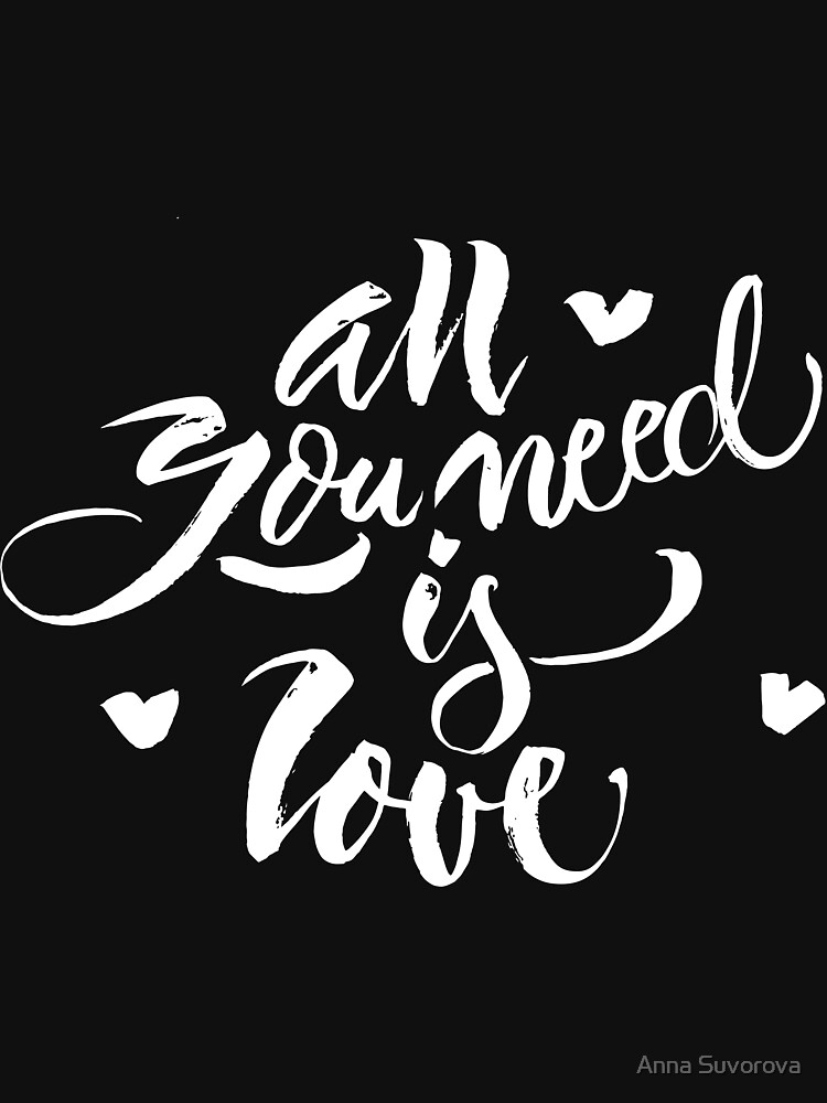 All you need is Love by Sigrlynn