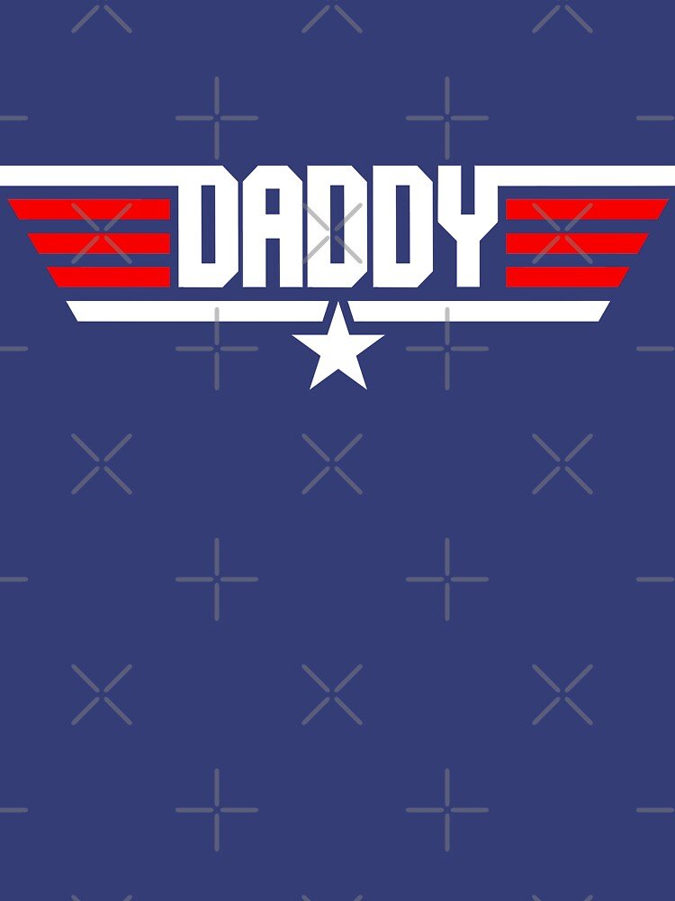 Daddy Top Gun by Steve616