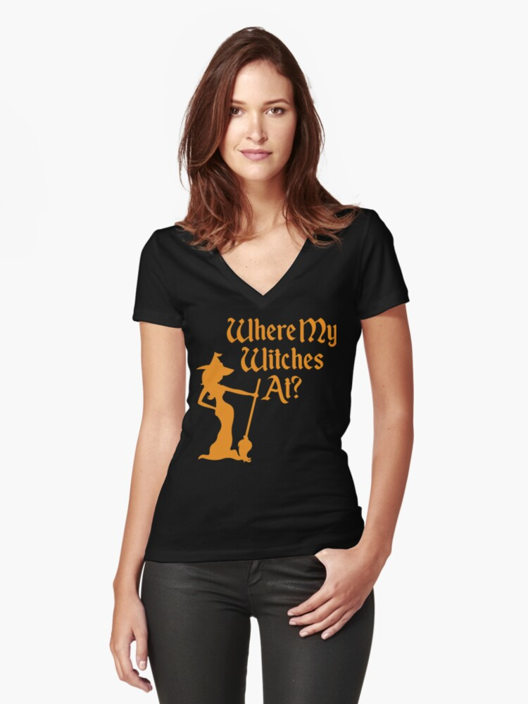 Where My Witches At? Women's Fitted V-Neck T-Shirt Front