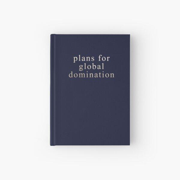 Plans for global domination Hardcover Journal