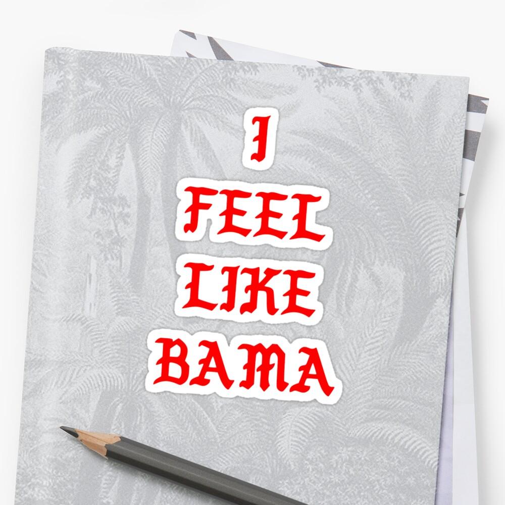 I feel like Bama by dartydesigns
