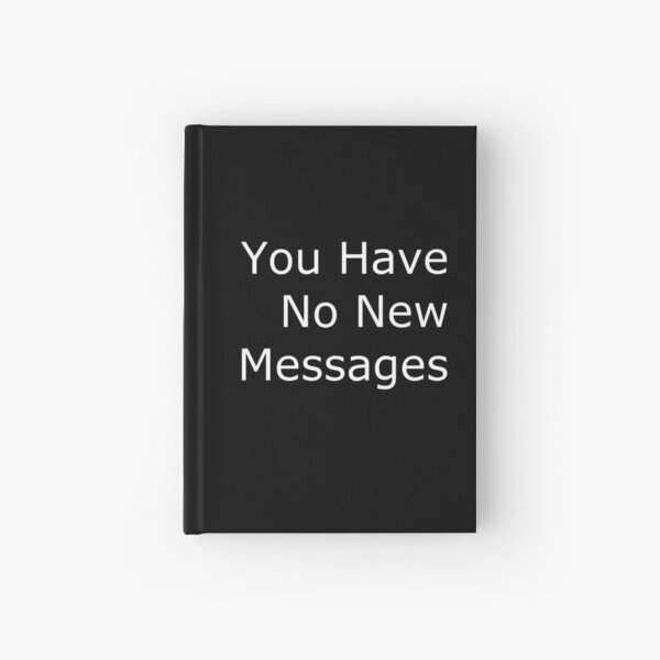 You Have No New Messages Hardcover Journal