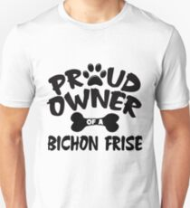 Proud Owner Of A Bichon Frise T-Shirt