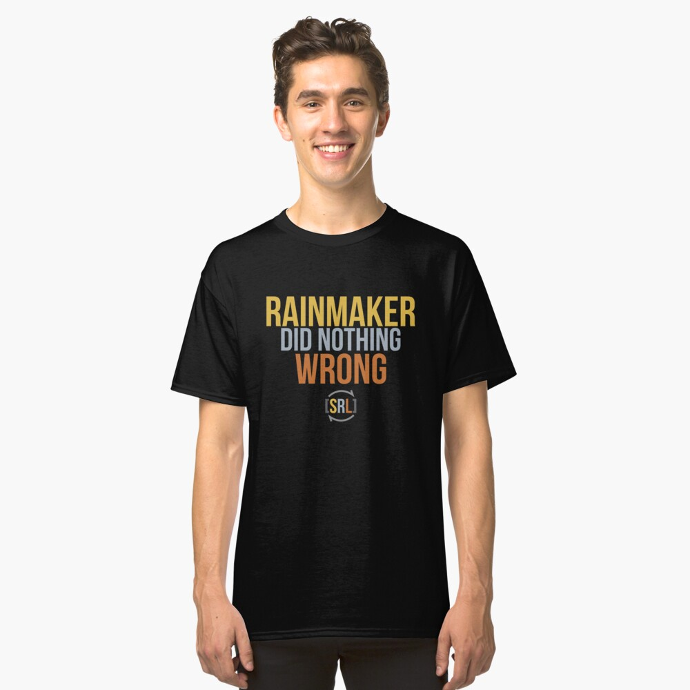 Rainmaker Did Nothing Wrong - SRL Color Classic T-Shirt Front