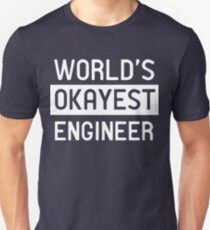 World's okayest engineer Slim Fit T-Shirt