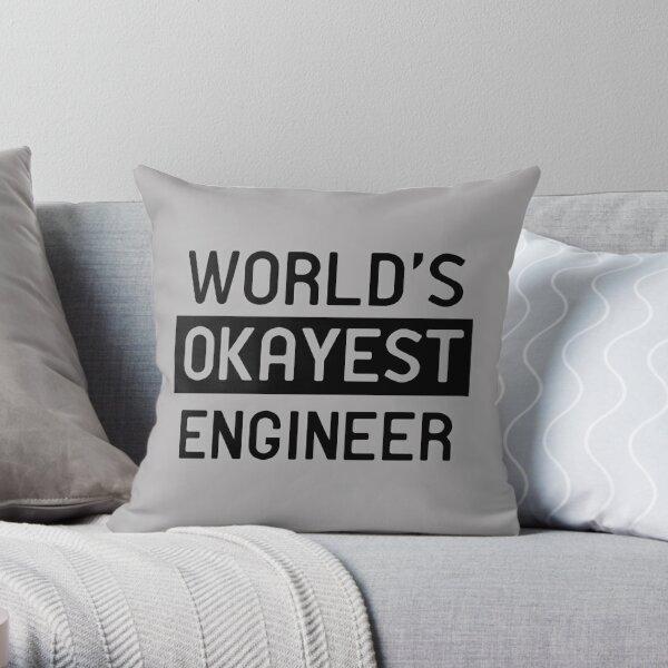 World's okayest engineer Throw Pillow
