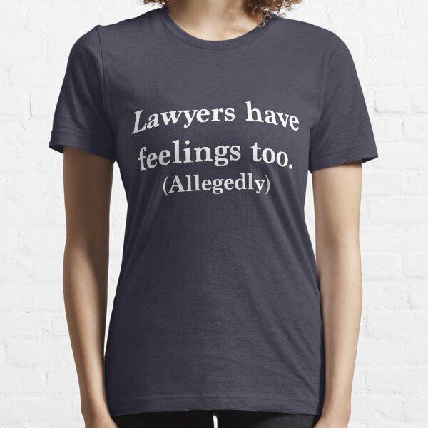 Les avocats ont aussi des sentiments. Prétendument T-shirt essentiel