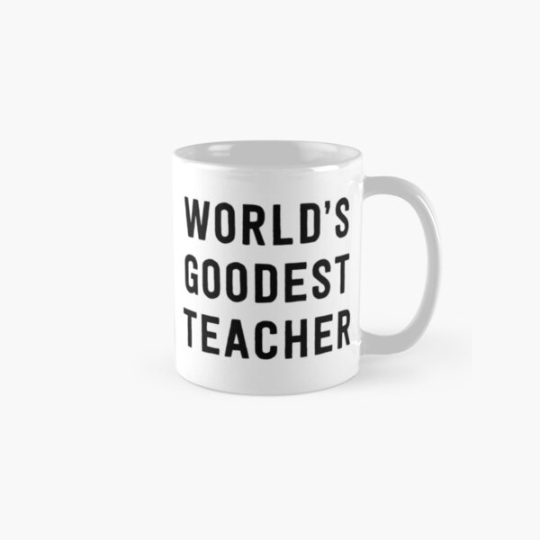 World's Goodest Teacher Classic Mug