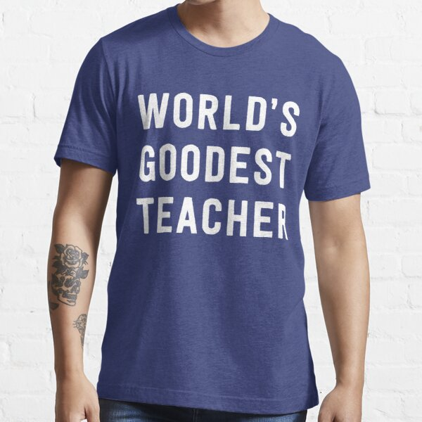 World's Goodest Teacher Essential T-Shirt