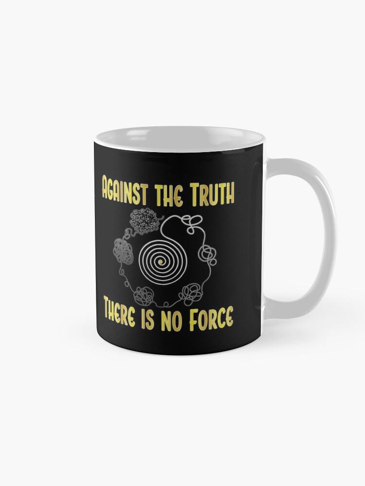 Alternate view of Truth. Mug