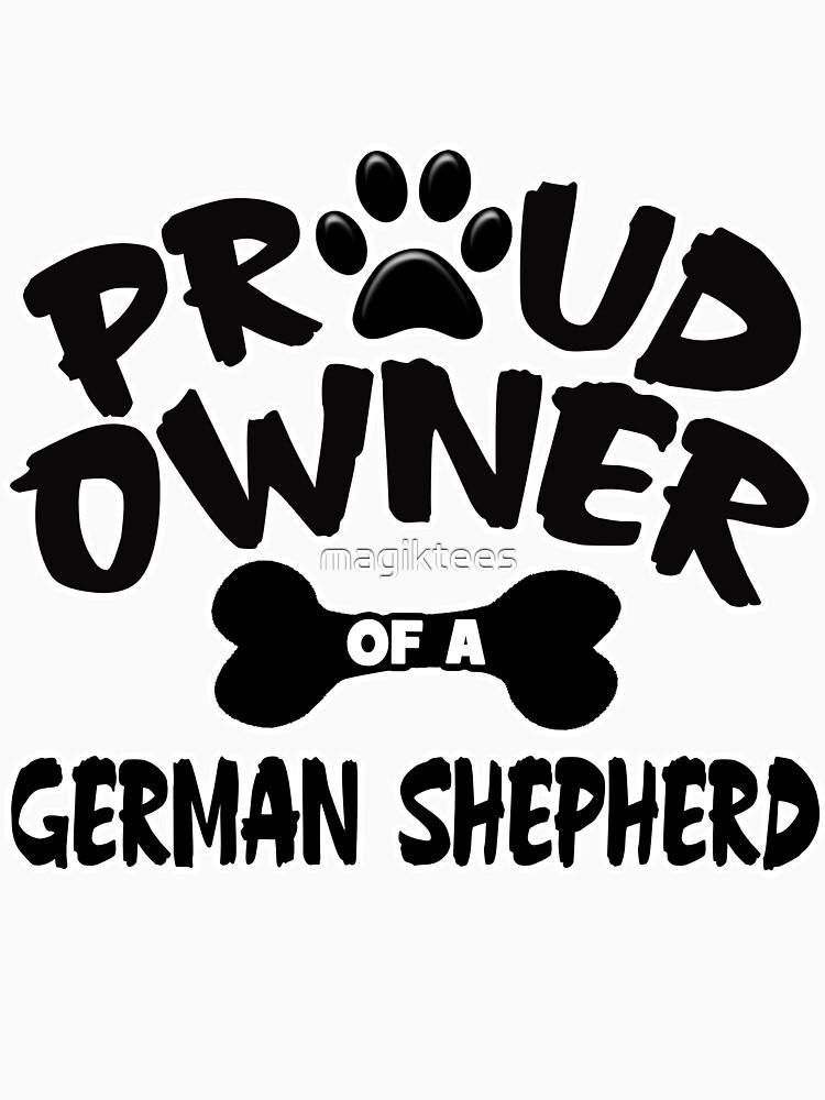 Proud Owner Of A German Shepherd by magiktees