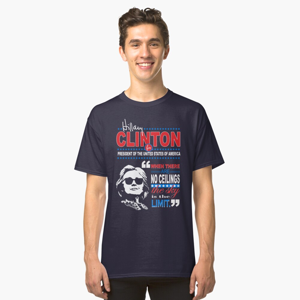 Hillary Clinton Sky is the Limit Quote Classic T-Shirt Front