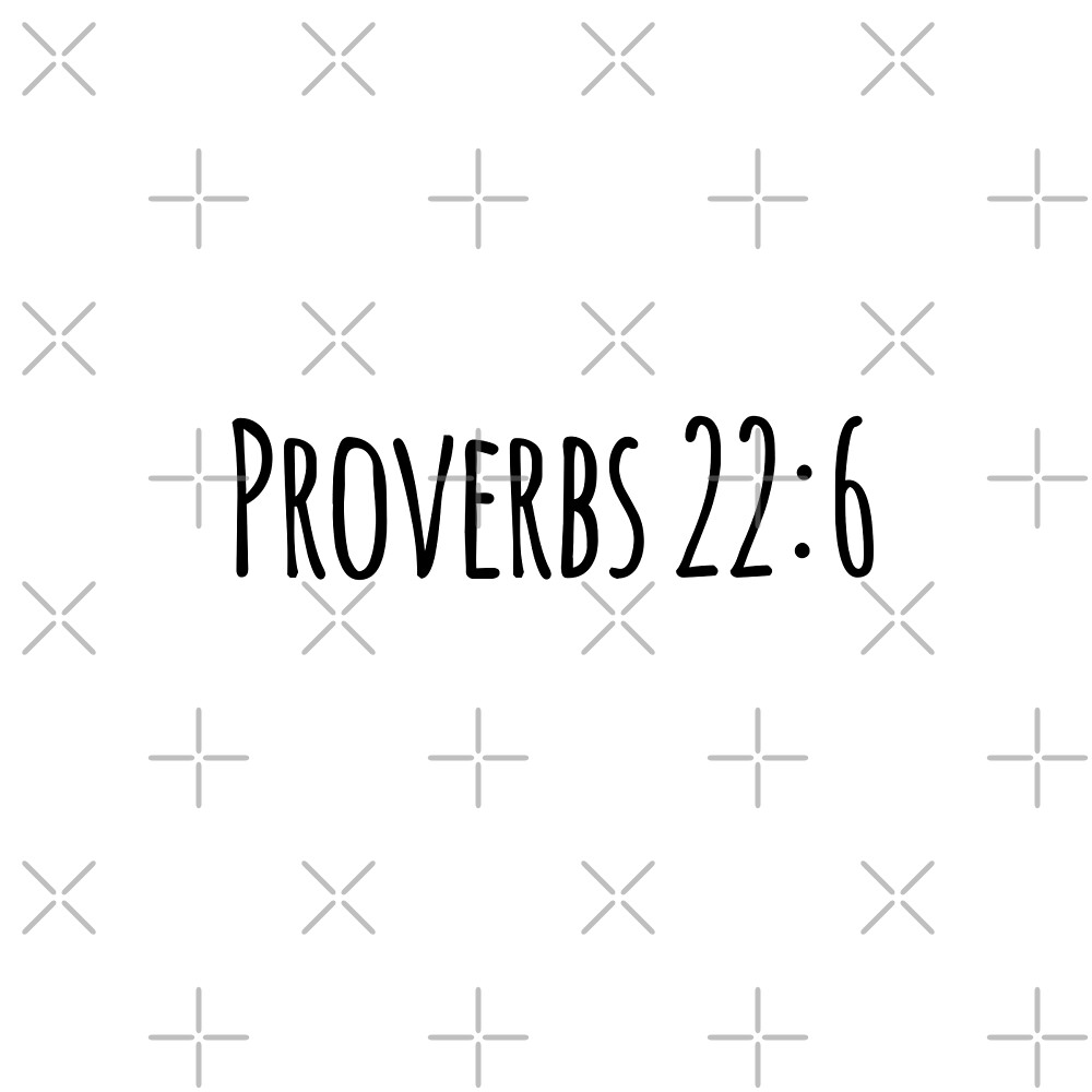 Proverbs 22:6 by Olivia Lee