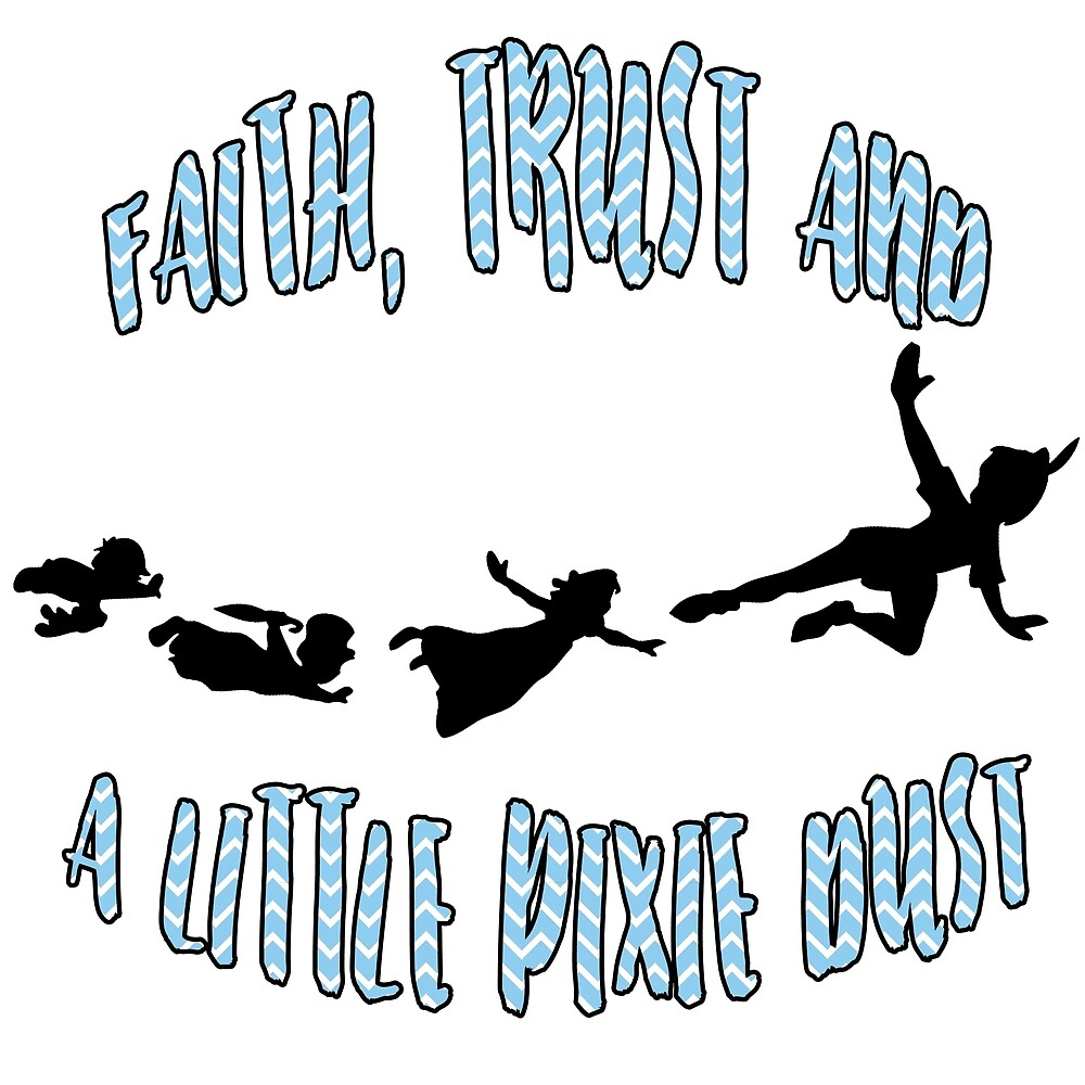 Faith, trust and a little pixie dust by winchepond
