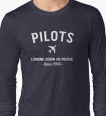 Pilots. Looking down on people Since 1903 Long Sleeve T-Shirt