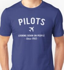 Pilots. Looking down on people Since 1903 Unisex T-Shirt