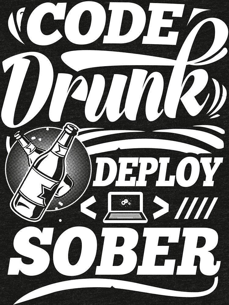 Code drunk; Deploy sober by ideasasylum