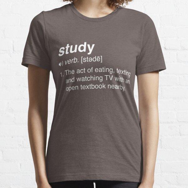 Funny Study Definition Essential T-Shirt