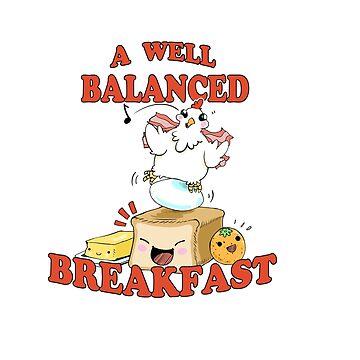 A well balanced Breakfast! by SpareInkStudios