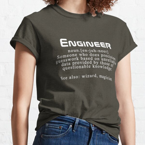 """Meaning of the word """"engineer"""" Classic T-Shirt"""