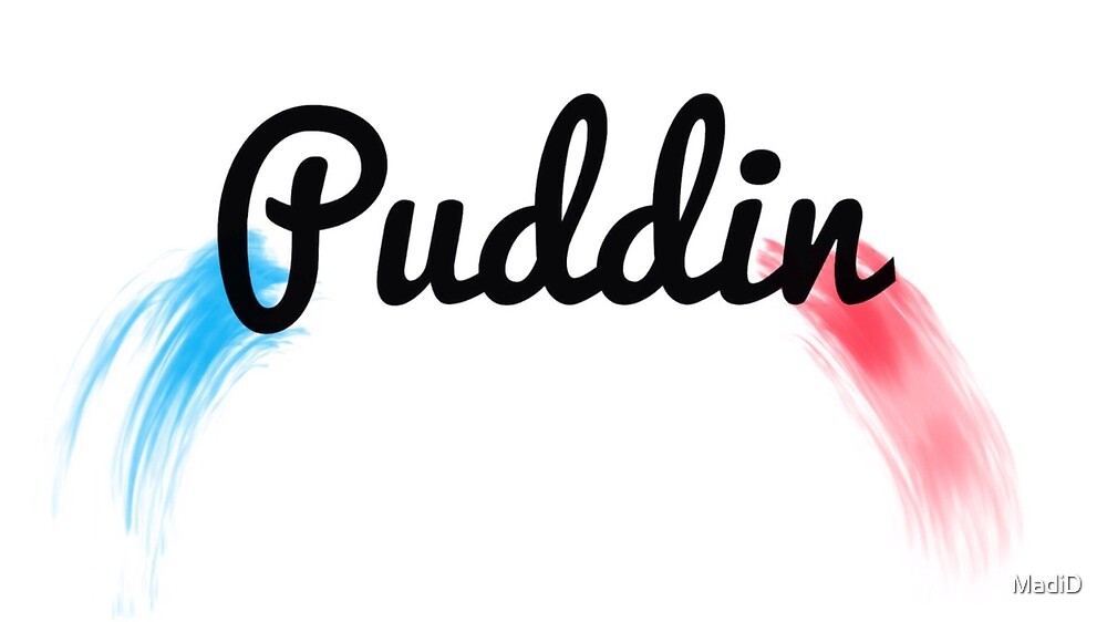Puddin by MadiD