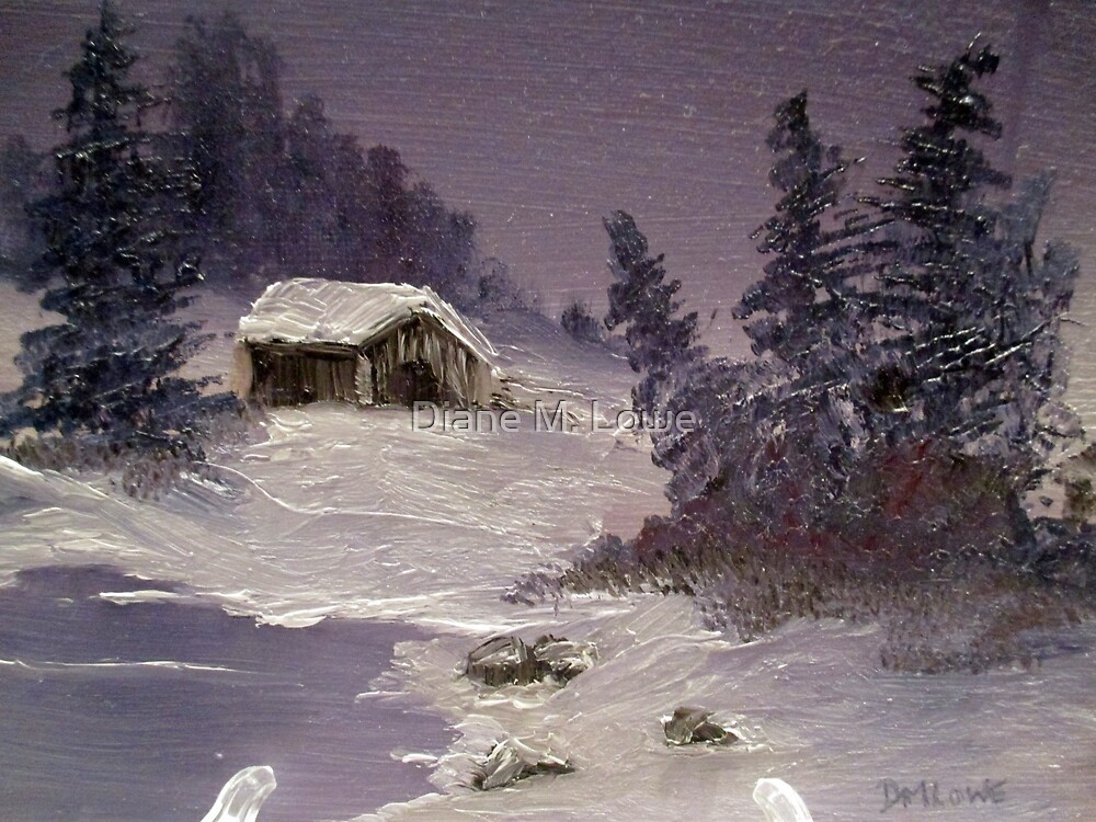 Cabin in the Snow by Diane M. Lowe
