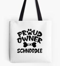 Proud Owner Of A Schnoodle Tote Bag
