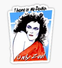There is no Dana. Only Zuul. Sticker