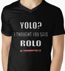 yolo i thought you said rolo T-Shirt