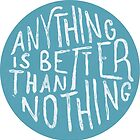 Anything is better than Nothing Blue by WhoDis