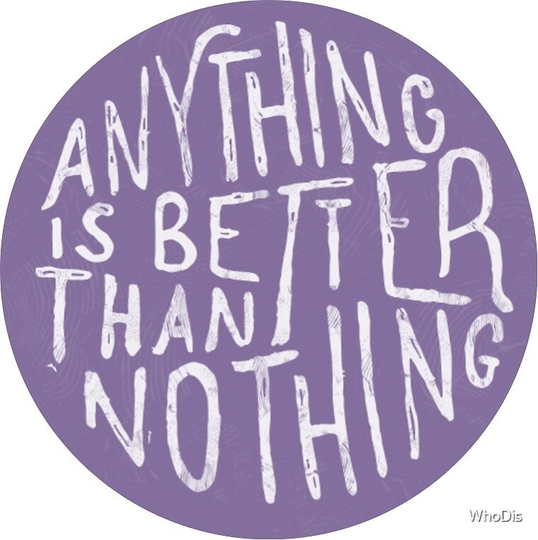 Anything is better than Nothing Purple by WhoDis