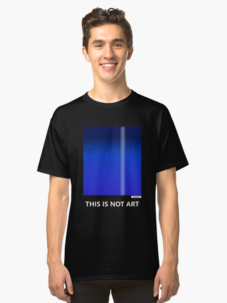 THIS IS NOT ART Classic T-Shirt Front