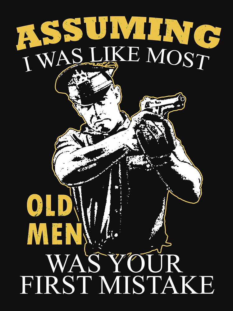 Police - Assuming I Was Like Most Old Men Was Your First Mistake T-shirts by estelleleggett