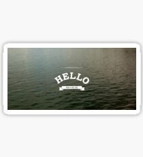 HELLO - have a nice day Sticker