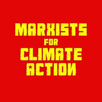 Marxists for Climate Action by jamesclark