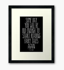 Old Enough for Fairy Tales Framed Print