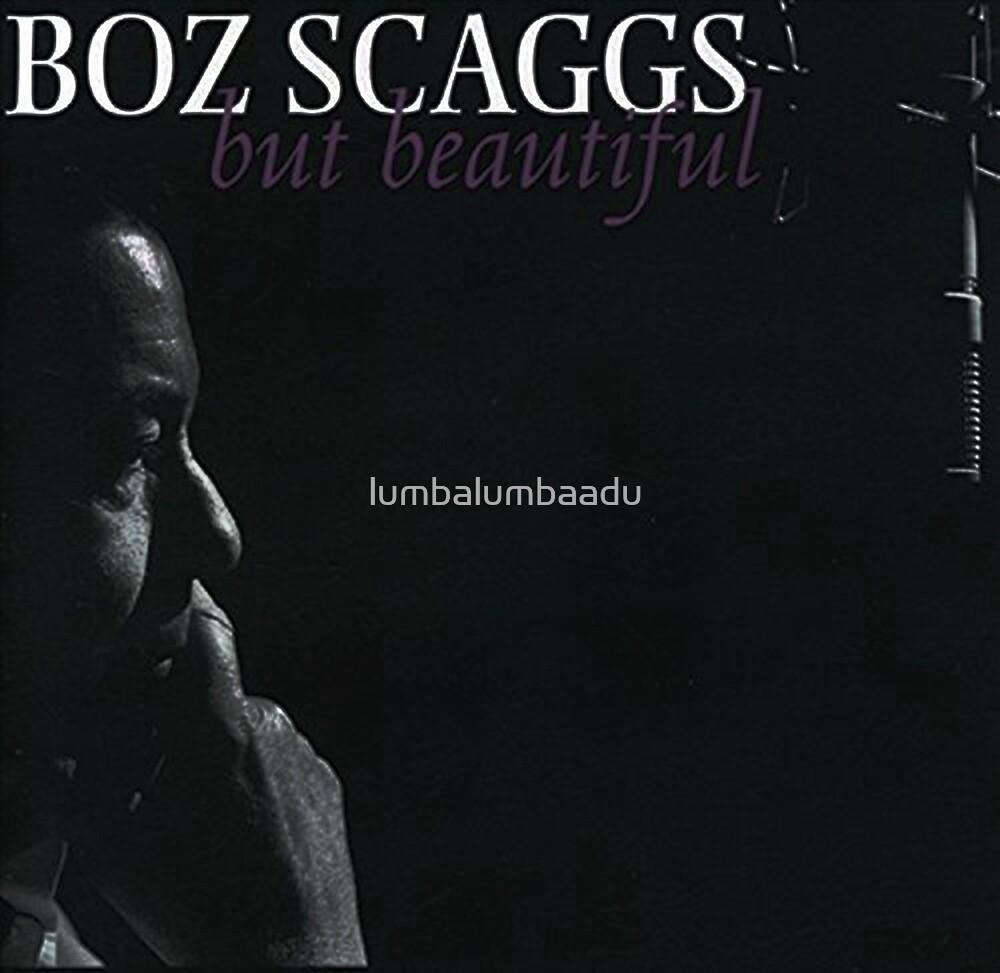 BOZ SCAGGS -BUT BEAUTIFUL- by lumbalumbaadu