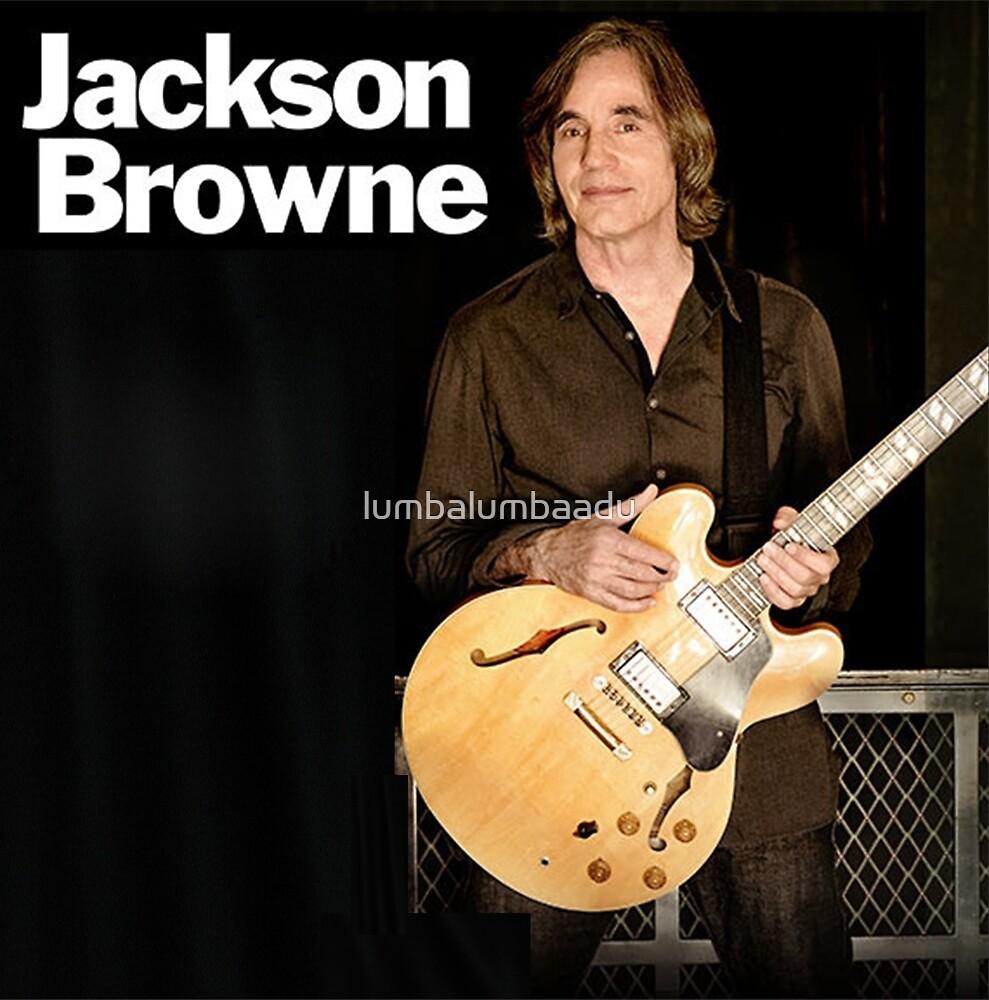 JACKSON BROWNE TOUR DATES by lumbalumbaadu