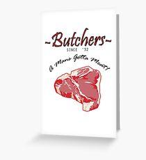 Butchers - A Mans Gotta Eat! Greeting Card