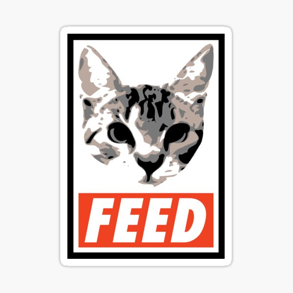 FEED the cat poster Sticker