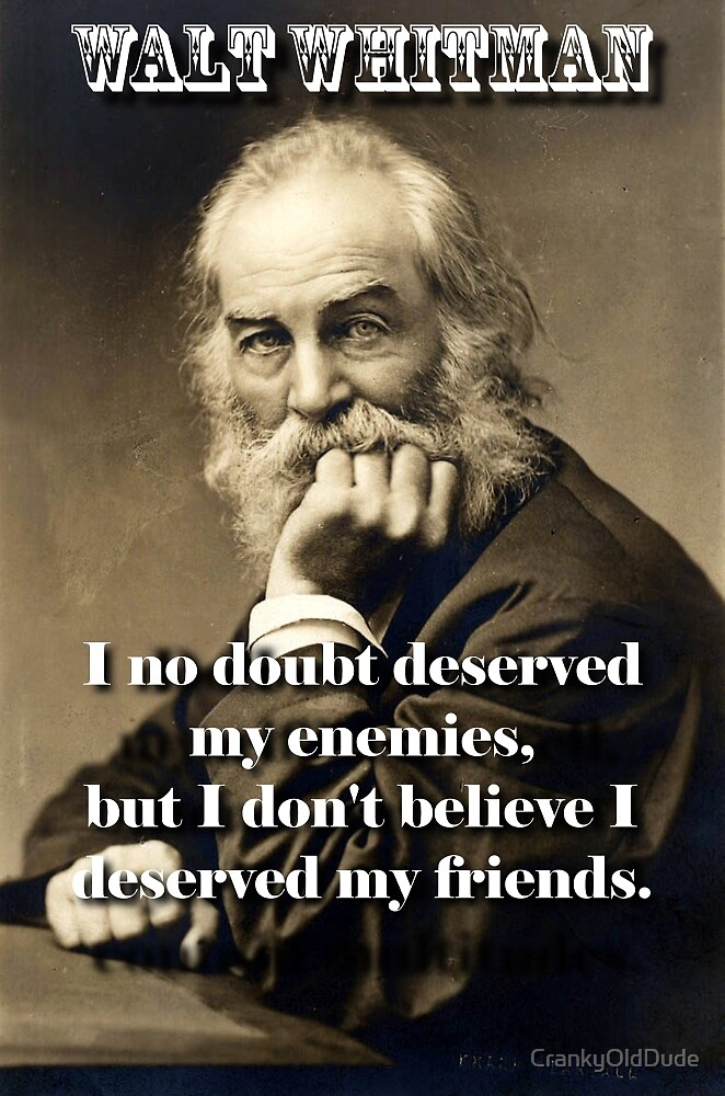 I No Doubt Deserved My Enemies - Whitman by CrankyOldDude