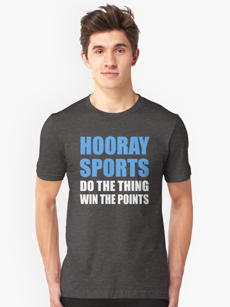 Hooray Sports Do The Thing Win The Points Unisex T-Shirt Front
