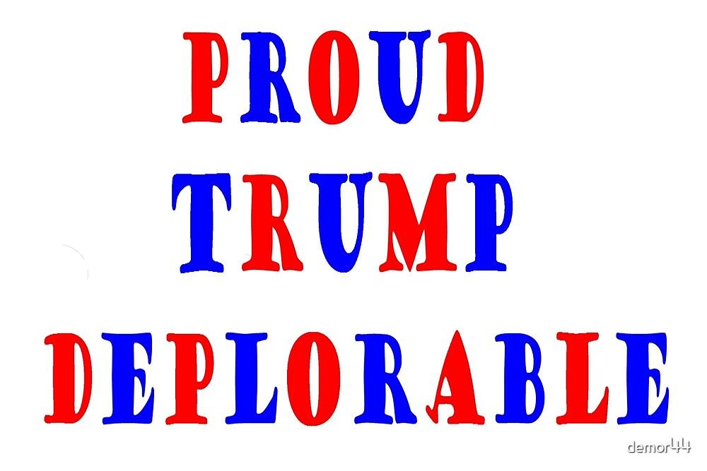 Proud Trump Deplorable by demor44