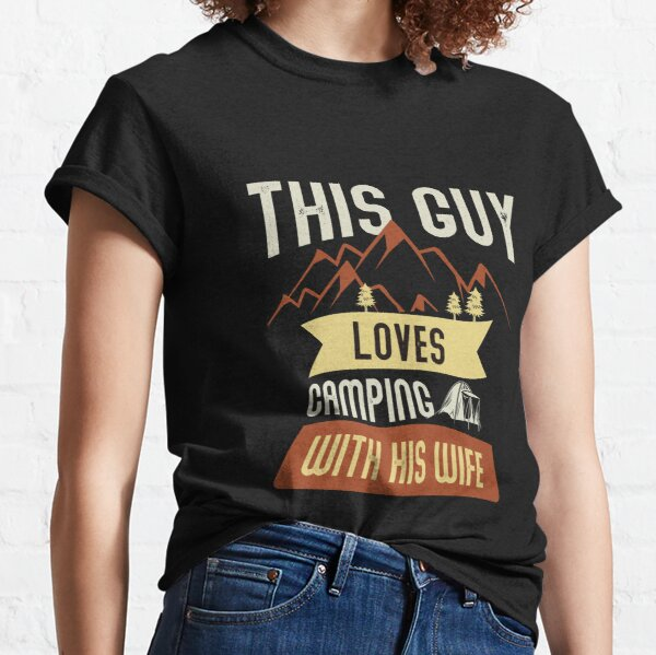 This guy loves camping with his wife - camping with wife 2021 Classic T-Shirt