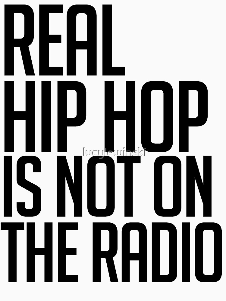 Real hip hop is NOT on the radio | Unisex T-Shirt