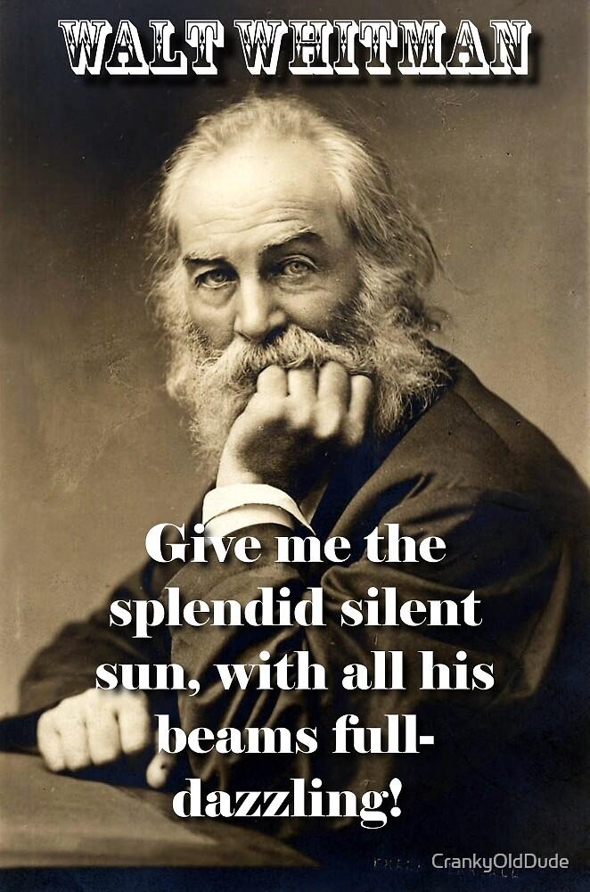 Give Me The Splendid Silent Sun - Whitman by CrankyOldDude